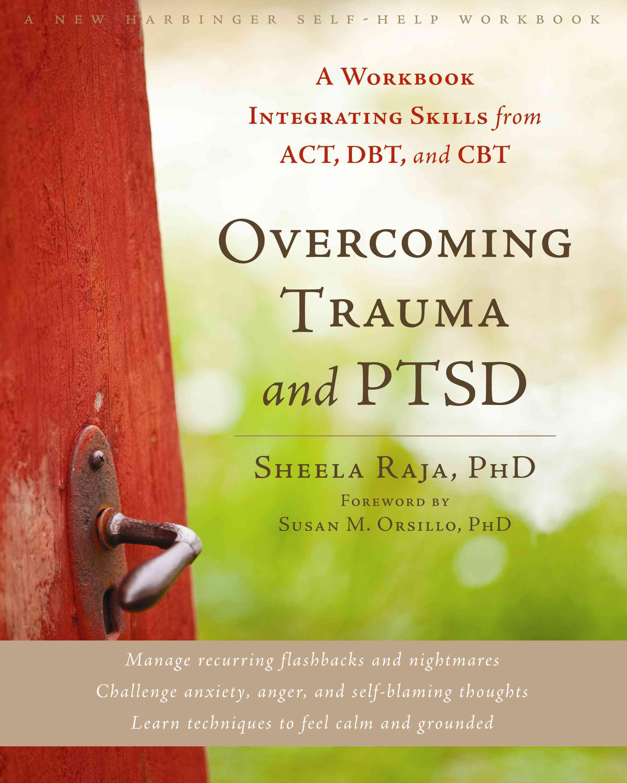 Overcoming Trauma and Ptsd By Raja, Sheela/ Najavits, Lisa (FRW)