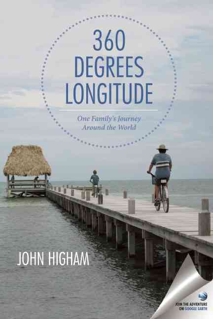 360 Degrees Longitude By Higham, John